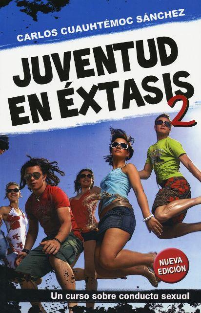 JUVENTUD EN ÉXTASIS 2, por Carlos Cuauhtémoc Sánchez